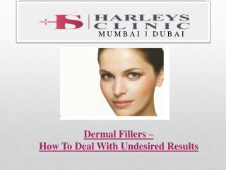 Dermal Fillers – How To Deal With Undesired Results