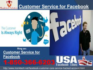 What to do for finding the Customer Service for facebook? Call 1-850-366-6203