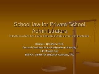 School law for Private School Administrators  Important school law cases affecting private school administration.