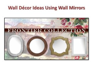 Wall decor ideas using wall mirrors