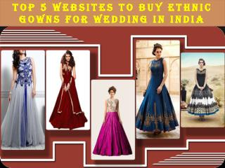 Top 5 Websites To Buy Ethnic Gowns For Wedding In India