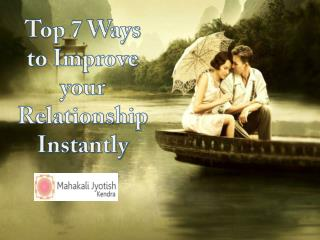 Top 7 Ways to Improve your Relationship Instantly