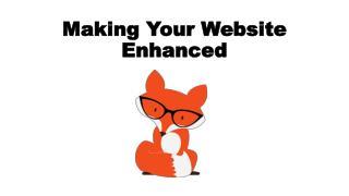 Making Your Website Enhanced