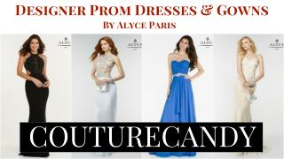 Designer Prom & Gown Dresses From Alyce Paris- Couture Candy