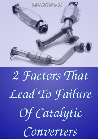 2 Factors That Lead To Failure Of Catalytic Converters