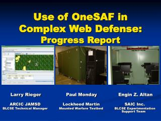 Use of OneSAF in Complex Web Defense: Progress Report