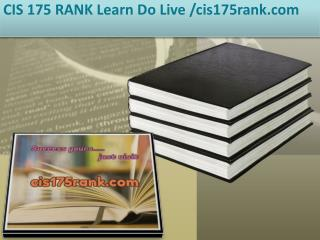 CIS 175 RANK Learn Do Live /cis175rank.com