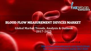 Blood Flow Measurement Devices Market | Global Market Trends & Analysis 2017-2025