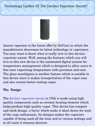 Technology Update Of The Davinci Vaporizer Ascent?