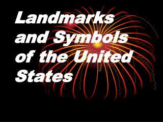 Landmarks and Symbols of the United States
