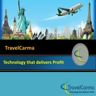 Travelcarma technology that delivers profit