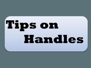 Tips on Handles