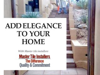 Add Elegance To Your Home With Master Tile Installers