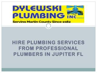 Hire Plumbing Services from Professional Plumbers in Jupiter FL