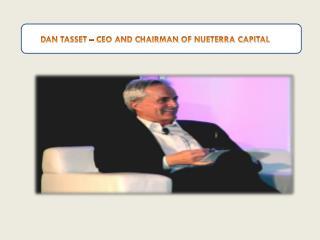 Dan R Tasset – Nueterra CEO and Chairman