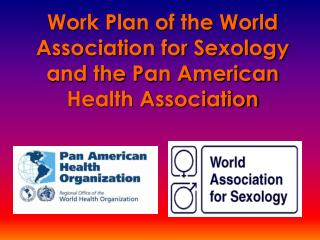 Work Plan of the World Association for Sexology and the Pan American Health Association