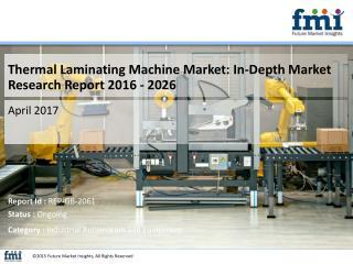 Thermal Laminating Machine Market : Latest Trends, Demand and Analysis 2026
