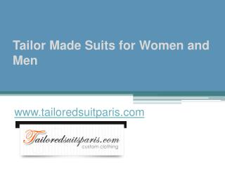 Tailor Made Suits for Women and Men - www.tailoredsuitparis.com