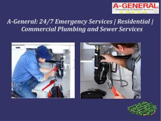 A-General: 24/7 Emergency Services | Residential | Commercial Plumbing and Sewer Services
