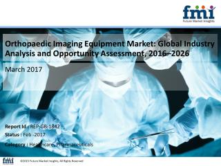 Orthopaedic Imaging Equipment Market to Grow at a CAGR of 4.9% by 2026