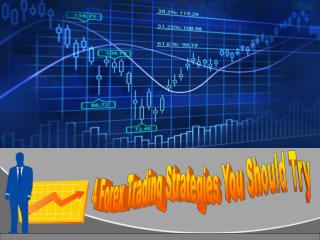 4 Forex Trading Strategies You Should Try