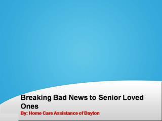 Breaking Bad News to Senior Loved Ones