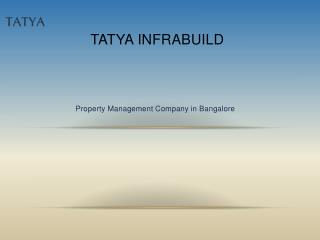 Property Management Company in Bangalore Tatya InfraBuild