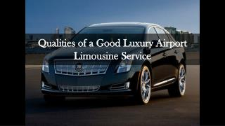 Qualities of a Good Luxury Airport Limousine Service