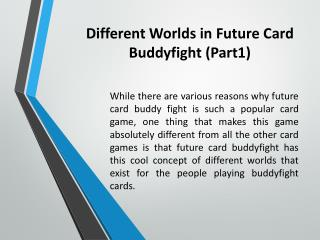 Different Worlds in Future Card Buddyfight (Part1)