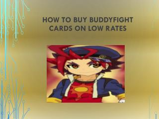 How to buy Buddyfight cards on low rates