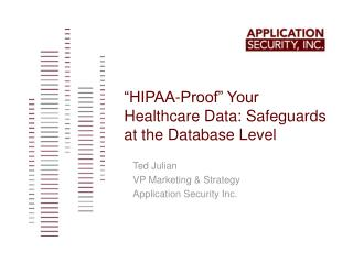 """HIPAA-Proof"" Your Healthcare Data: Safeguards at the Database Level"