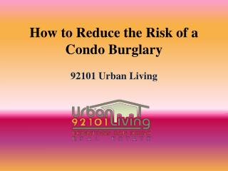 How to reduce the risk of a condo burglary