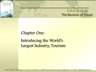 Chapter One: Introducing the World's Largest Industry, Tourism
