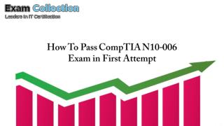 How To Pass CompTIA N10-006 Exam in First Attempt