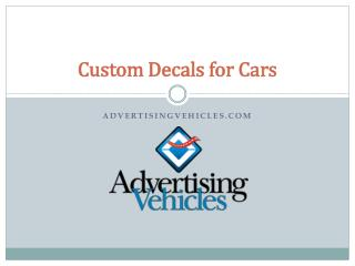 Custom Decals for Cars - Advertising Vehicles