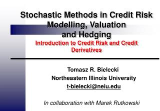 Stochastic Methods in Credit Risk Modelling, Valuation  and Hedging Introduction to Credit Risk and Credit Derivatives