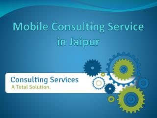 Mobile Consulting Services Jaipur