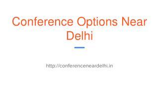 Conference Options Near Delhi