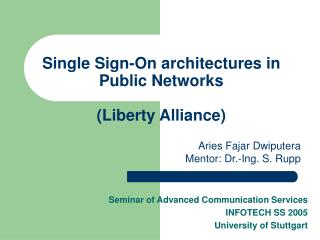 Single Sign-On architectures in Public Networks  (Liberty Alliance)