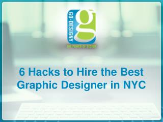 6 Hacks to Hire the Best Graphic Designer in NYC