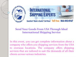 Send Your Goods From USA Through Ideal International Shipping Service