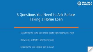 Questions You Need to Ask Before Taking a Home Loan