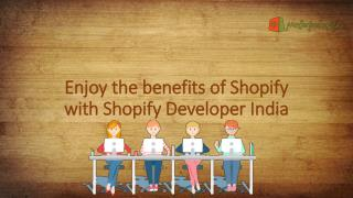 Enjoy the benefits of shopify with shopify developer india