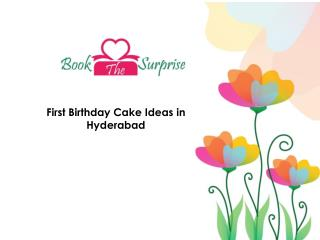 Birthday Cake Ideas for a First Birthday in Hyderabad