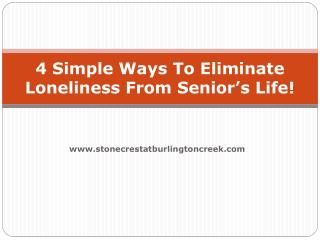 4 Ways To Eliminate Loneliness From Senior's Life