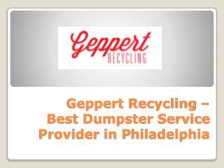 Geppert Recycling – Best Dumpster Service Provider in Philadelphia