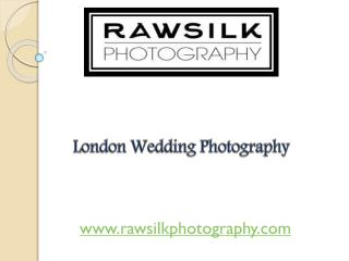 London Wedding Photography - rawsilkphotography.com
