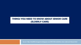 Things you need to know about senior care (elderly care)