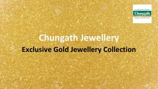 Exclusive gold jewellery collection | Chungath jewellery