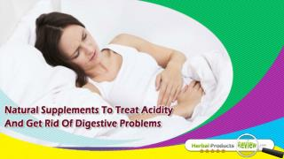 Natural Supplements To Treat Acidity And Get Rid Of Digestive Problems